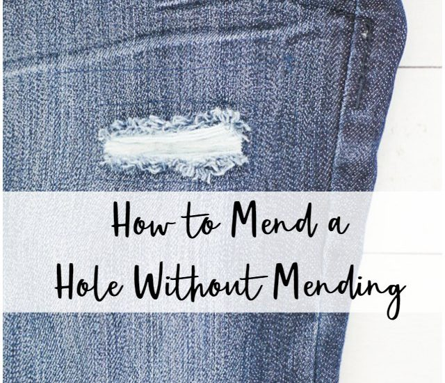how to mend a hole without mending