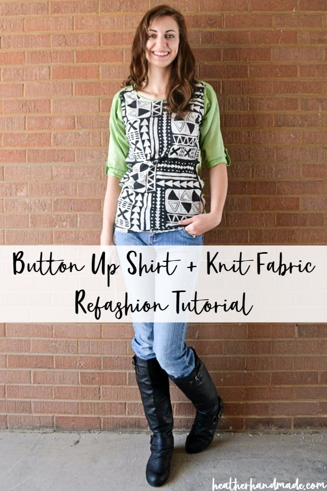 Knit Fabric + Button Up Shirt Refashion Tutorial