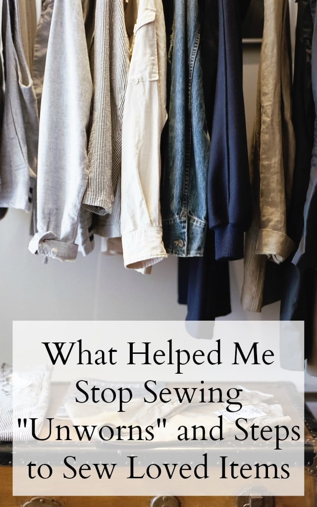"What Helped Me Stop Sewing ""Unworns"" and Steps to Sew Loved Items"