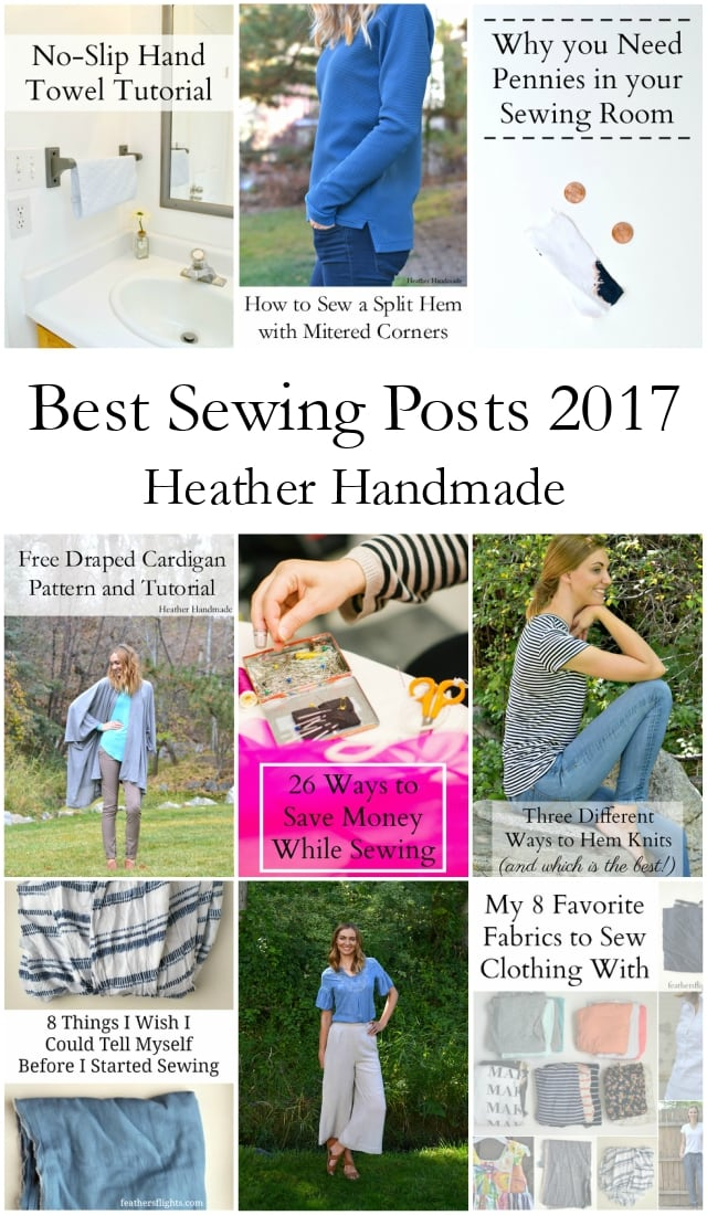 Best Sewing Posts of 2017 - Sewing Tutorials And Projects - heatherhandmade.com