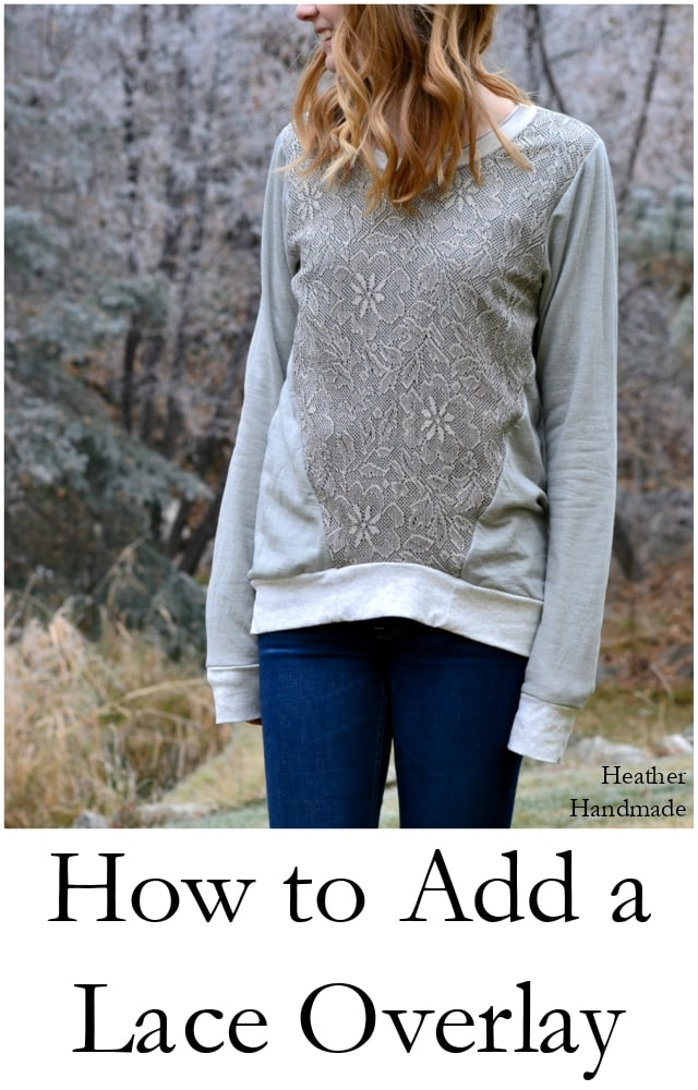 How to Add a Lace Overlay - Halifax Hoodie // Heather Handmade