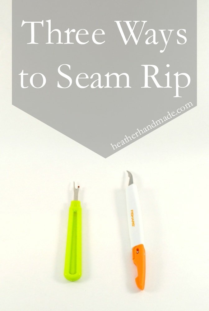Three Ways to Seam Rip // heatherhandmade.com
