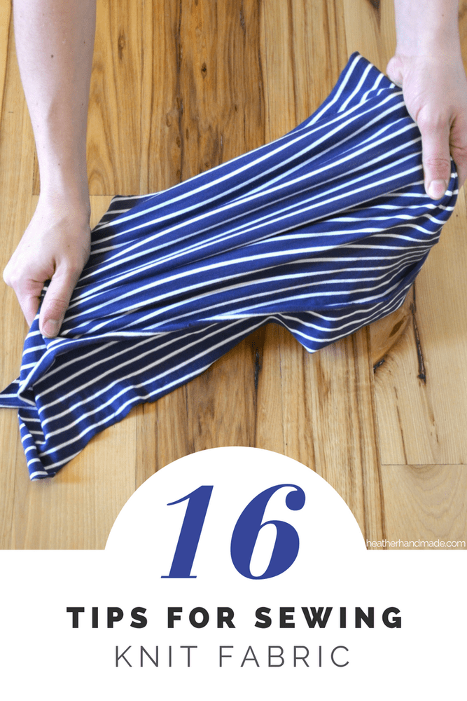 16 Tips for Sewing Knits // heatherhandmade.com