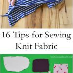 16 Tips for Sewing Knit Fabric