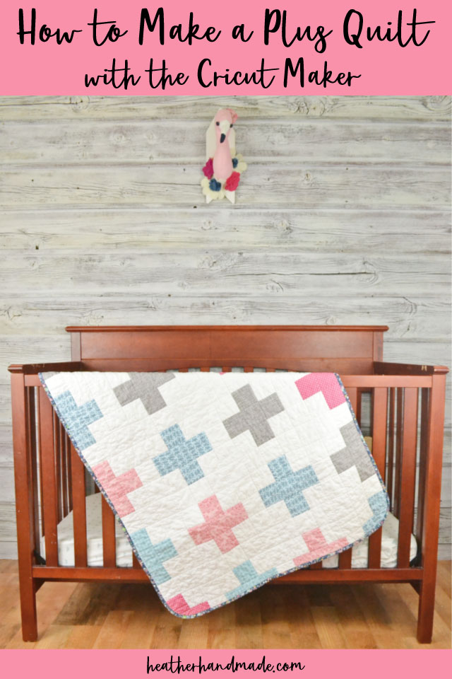 How to Make a Plus Quilt with Cricut