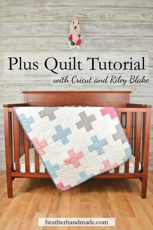 How to Make a Plus Quilt with Cricut and Riley Blake // heatherhandmade.com