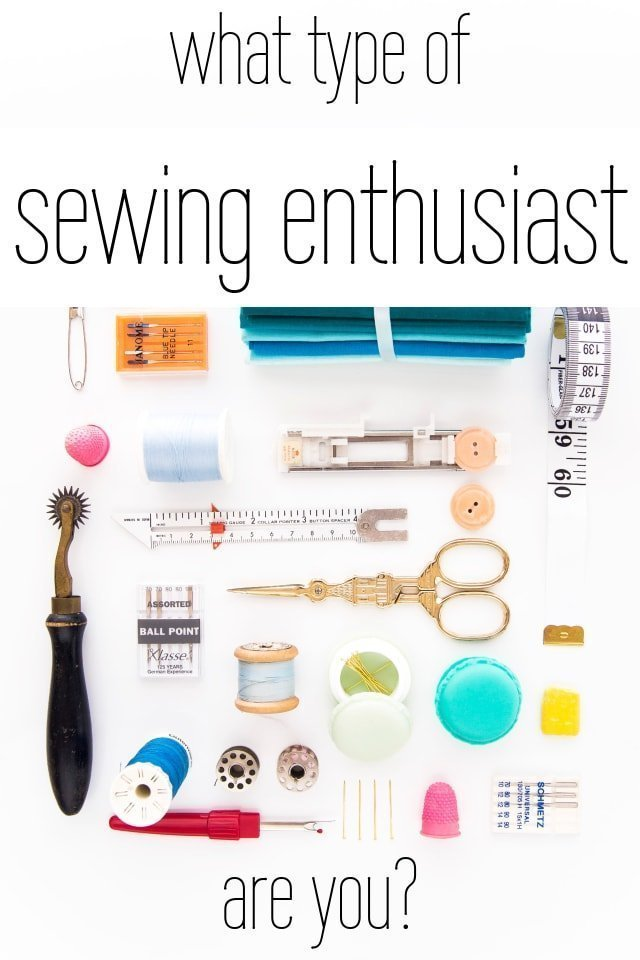 What type of Sewing Enthusiast Are You?