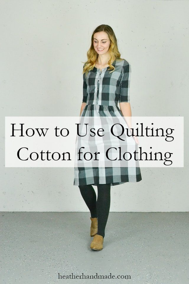 Can I Use Quilting Cotton To Make Clothing Heather Handmade
