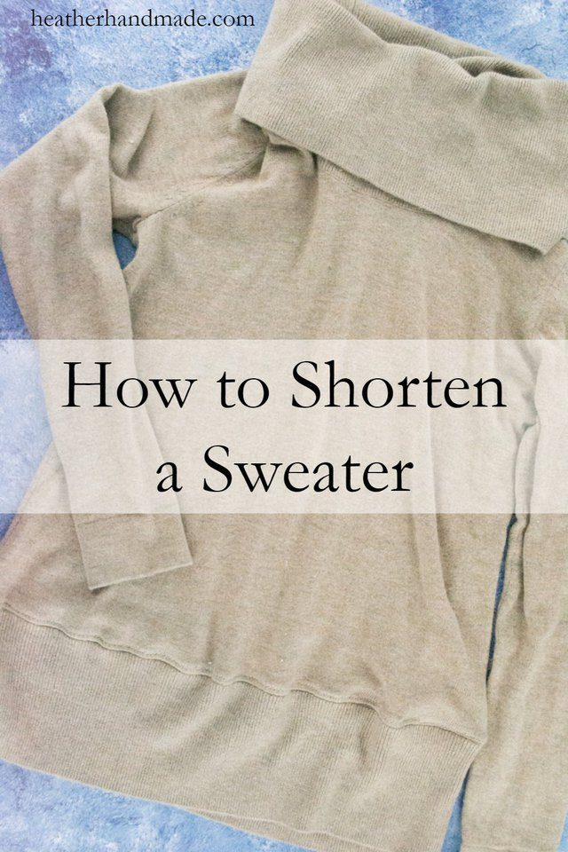 How to Shorten a Sweater // heatherhandmade.com
