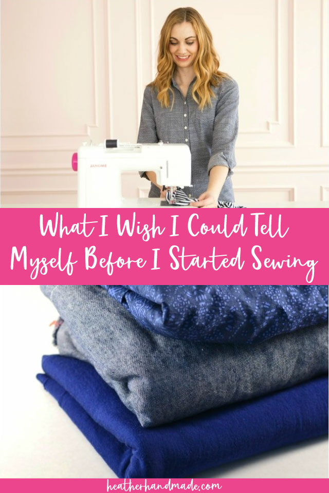 9 Things I Wish I Could Tell Myself Before I Started Sewing