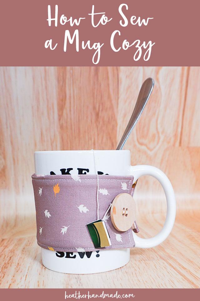 How to Sew a Mug Cozy